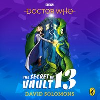 Doctor Who: The Secret in Vault 13 - David Solomons