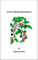 A Tale of Woody Wood Mouse - Augustine Nash