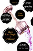 How This Night Is Different - Elisa Albert