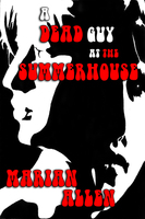Dead Guy at the Summerhouse - Marian Allen