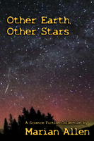 Other Earth, Other Stars - Marian Allen