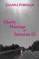Ghostly Hauntings of Interstate 65 - Joanna Foreman