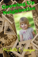 Growing Up Neighborlee - Michelle L. Levigne