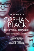 The Science of Orphan Black - Casey Griffin, Nina Nesseth, Graeme Manson, Cosima Herter