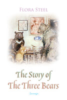 The Story of The Three Bears - Flora Steel