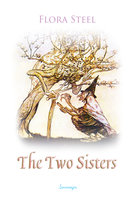 The Two Sisters - Flora Steel