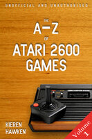 The A-Z of Atari 2600 Games - Volume 1 - Kieren Hawken