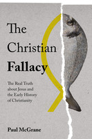 The Christian Fallacy - Dr Paul McGrane