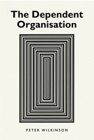 The Dependent Organisation - Peter Wilkinson