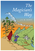 The Magician's Way - E.M. Scott