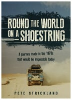 Round The World On A Shoestring - Pete Strickland
