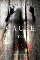 Cause to Save - Blake Pierce