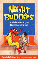 Night Buddies and the Pineapple Cheesecake Scare - Sands Hetherington, Jessica Love, Gail Kearns