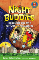 Night Buddies, Impostors, and One Far-Out Flying Machine - Gail Kearns,Jessica Love,Sands Hetherington