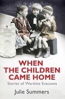 When the Children Came Home - Julie Summers