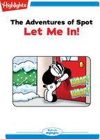 The Adventures of Spot: Let Me In - Marileta Robinson