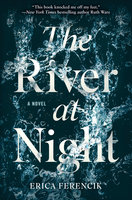 The River at Night - Erica Ferencik