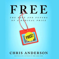 Free - The future of a radical price - Chris Anderson