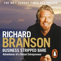 Business Stripped Bare - Sir Richard Branson