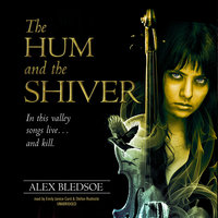 The Hum and the Shiver - Alex Bledsoe