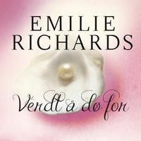 Verdt å dø for av Emilie Richards