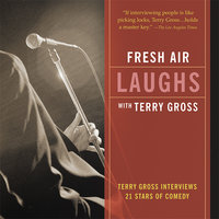 Fresh Air: Laughs - Terry Gross