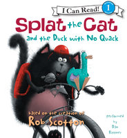 Splat the Cat and the Duck with No Quack - Rob Scotton