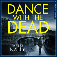 Dance With the Dead - A PC Donal Lynch Thriller - James Nally