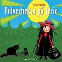 Pulverheksa på ferie - Ingunn Aamodt