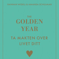 The Golden Year - ta makten over livet ditt - Hannah Widell,Amanda Schulman