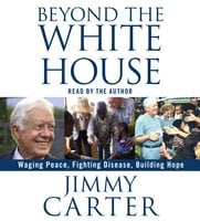 Beyond the White House - Jimmy Carter
