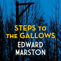 Steps to the Gallows - Edward Marston