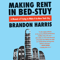 Making Rent in Bed-Stuy - Brandon Harris