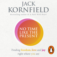 No Time Like the Present - Jack Kornfield