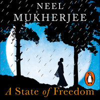 A State of Freedom - Neel Mukherjee