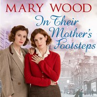 In Their Mother's Footsteps - Mary Wood