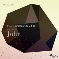 The New Testament 23-24-25 - John - Christopher Glyn