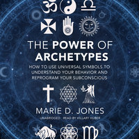 The Power of Archetypes - Marie D. Jones