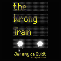 The Wrong Train - Jeremy de Quidt