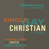 Single, Gay, Christian - Gregory Coles
