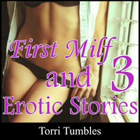 First Milf and 3 Erotic Stories - Torri Tumbles