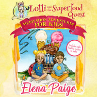Lolli and the Superfood Quest - Elena Paige