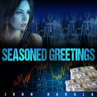 Seasoned Greetings - John E . Hakala