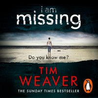 I Am Missing - Tim Weaver