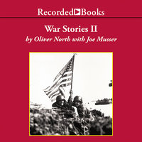 War Stories II - Heroism in the Pacific - Oliver North
