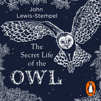 The Secret Life of the Owl - John Lewis-Stempel