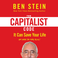 The Capitalist Code - It Can Save Your Life and Make You Very Rich - Ben Stein
