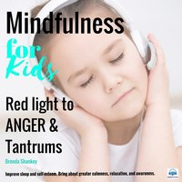 Red light to anger and tantrums - Mindfulness for Kids - Brenda Shankey