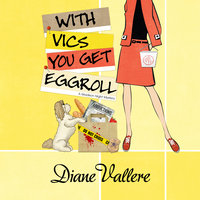 With Vics You Get Eggroll - Diane Vallere