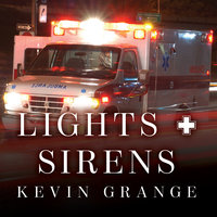Lights and Sirens - Kevin Grange